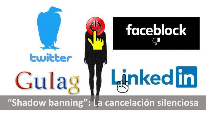 Sahadow banning La cancelación silenciosa