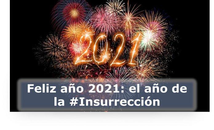 Feliz año 2021 el año de la #Insurrección