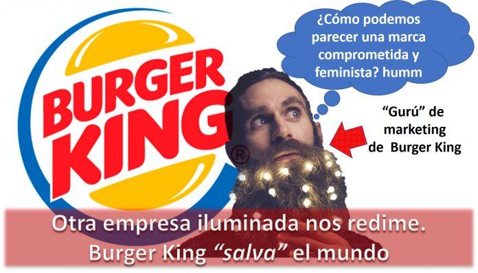 Burger King salva el mundo. Otra empresa iluminada nos redime