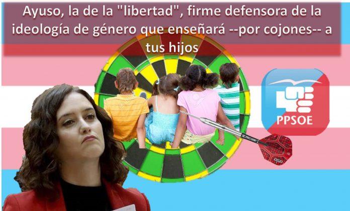 Ayuso liberticida a favor de impulsar ideología de género