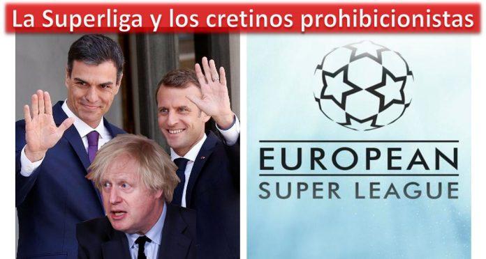 La Super Liga y los cretinos prohibicionistas