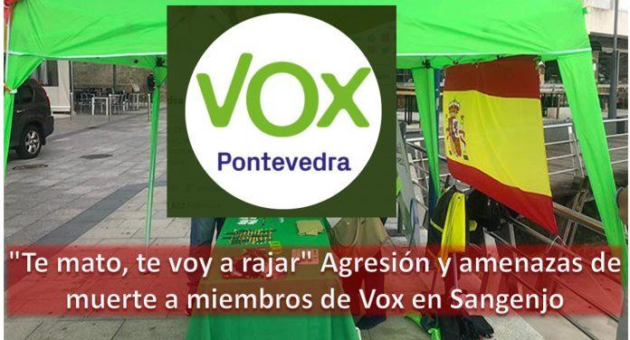 Te mato, te voy a rajar Agresión y amenazas de muerte a miembros de Vox en Sangenjo