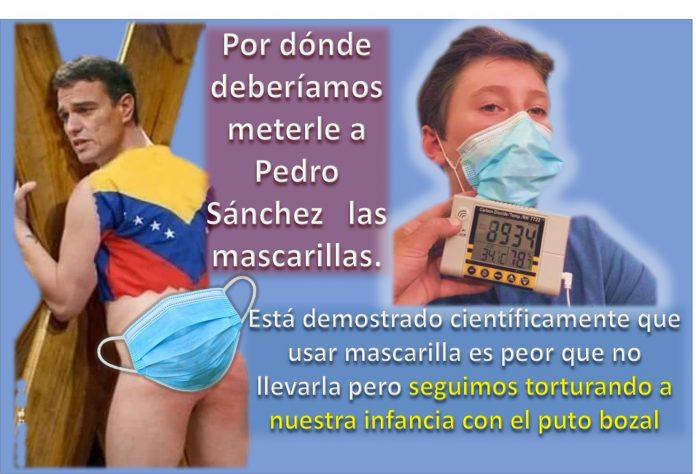 Por donde hay que meterle la mascarilla a Pedro Sánchez