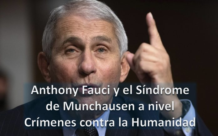 Anthony Fauci y el Síndrome de Munchausen a nivel Crímenes contra la Humanidad