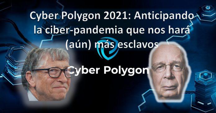 Cyber Polygon 2021 Anticipando la ciber-pandemia que nos hará (aún) más esclavos