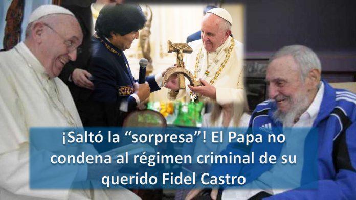 El Papa no condena al régimen criminal de su querido Fidel Castro