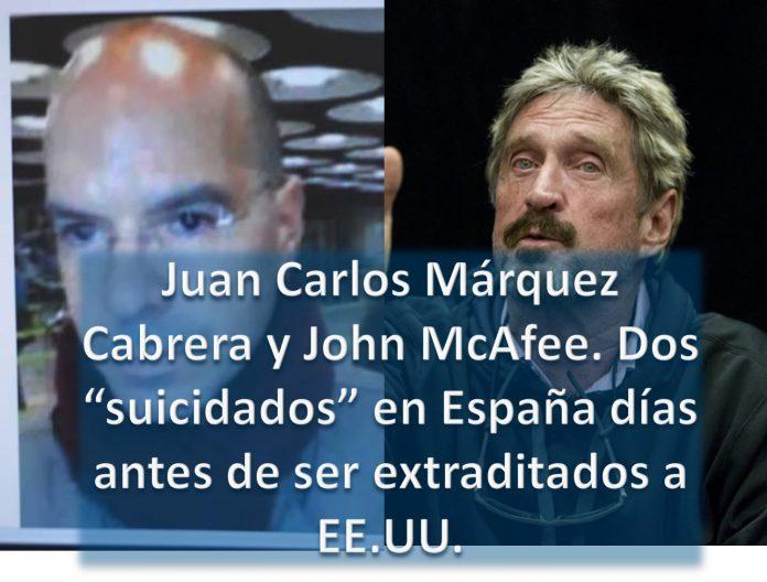 """Juan Carlos Márquez Cabrera y John McAfee. Dos """"suicidados"""" en España días antes de ser extraditados a EE.UU."""